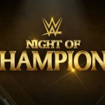 WWE Night of Champions Review